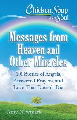 chicken-soup-for-the-soul-messages-from-heaven-and-other-miracles-9781611599855_lg